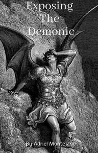 Exposing The Demonic