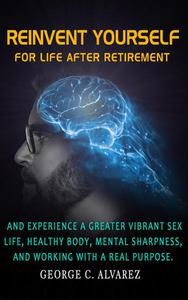 Reinvent Yourself for Life After Retirement