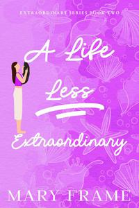 A Life Less Extraordinary