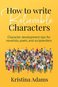How to Write Believable Characters