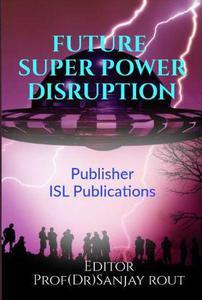 Future Super Power Disruption