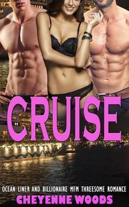 Cruise:  Ocean Liner and Billionaire MFM Threesome Romance
