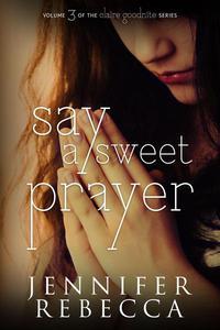 Say a Sweet Prayer