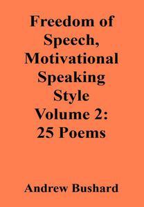 Freedom of Speech, Motivational Speaking Style Volume 2: 25 Poems