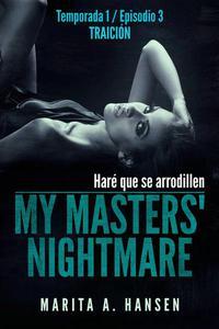 My Masters' Nightmare - Temporada 1, Episodio 3 - Traición
