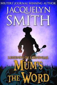 Legends of Lasniniar: Mum's the Word