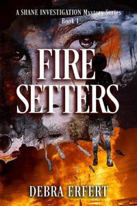 Fire Setters