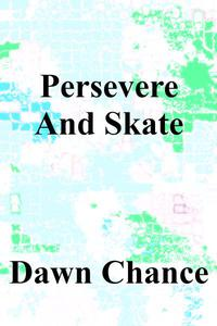 Persevere And Skate