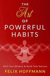 The Art of Powerful Habits