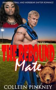 The Rebound Mate:  BWWM Football and Werebear Shifter Romance