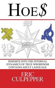 Hoe$: Insights Into The Internal Dynamics Of True Whoredom