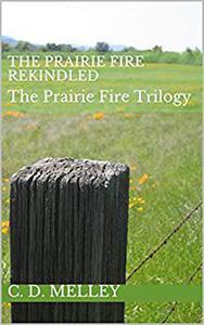 The Prairie Fire Rekindled