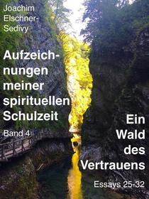 Ein Wald des Vertrauens. Essays 25-32
