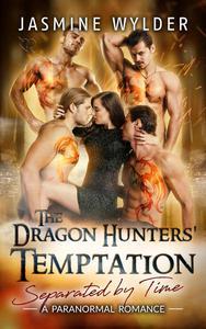 The Dragon Hunters' Temptation