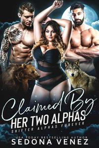 Claimed by Her Two Alphas