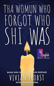 Tha Womun Who Forgot Who Shi Was: Dissolving Hir Despair
