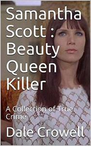 Samantha Scott : Beauty Queen Killer