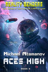 Aces High (Reality Benders Book #6) LitRPG Series