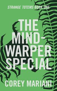 The Mind-Warper Special (Strange Totems Book 1)