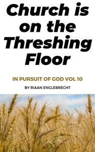 Church is on the Threshing Floor