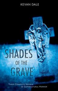 Shades of the Grave: A Horror Collection