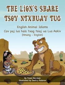 The Lion's Share - English Animal Idioms (Hmong-English)
