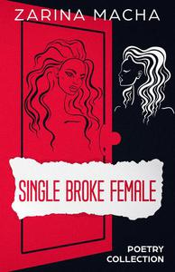 Single Broke Female: Poetry Collection