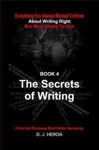 Everything You Always Wanted To Know About Writing Right: The Secrets of Writing