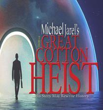 The Great Cotton Heist