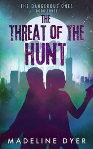 The Threat of the Hunt: The Dangerous Ones