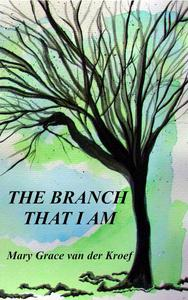The Branch That I Am