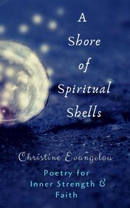 A Shore of Spiritual Shells: Poetry for Inner Strength and Faith