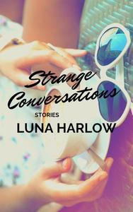 Strange Conversations