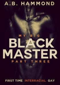 My Big Black Master - Book Three