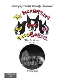 The Incredibles Scoobobell the Providers Part III
