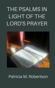 The Psalms in Light of the Lord's Prayer