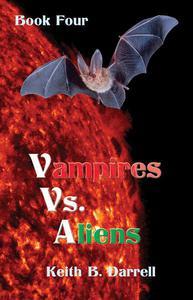 Vampires Vs. Aliens, Book Four