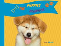 The Puppies Behavior:How to Explain Quickly and in a Fun Way to a Child the Behavior of a Puppy