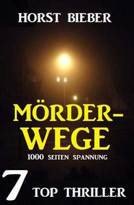 Mörderwege: 7 Top Thriller