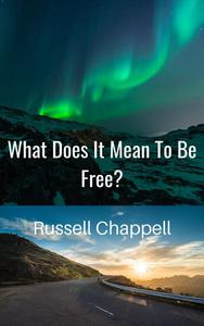 What Does It Mean To Be Free?