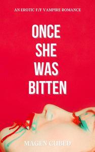 Once She Was Bitten