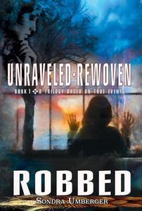 Uraveled-Rewoven: Book 1 ROBBED-Innocence Stolen