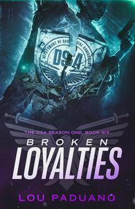 Broken Loyalties - DSA Season One, Book Six
