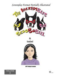 The Incredibles Scoobobell & Isabel (Volume 6)
