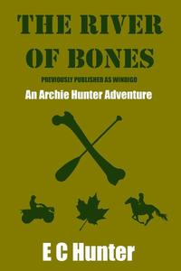The River of Bones - An Archie Hunter Adventure
