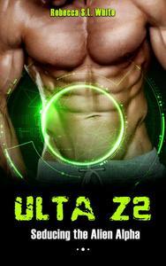 ULTA Z2 - Seducing the Alien Alpha