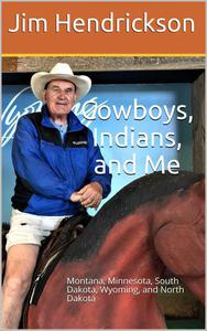 Cowboys, Indians, and Me