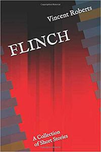 Flinch: A Collection of Short Stories