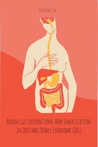 Brain-Gut Interactions And Somatization in Irritable Bowel Syndrome (IBS)