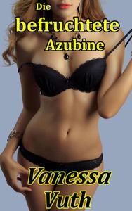 Die befruchtete Azubine